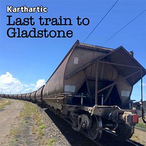 Gladstone (Last train to)