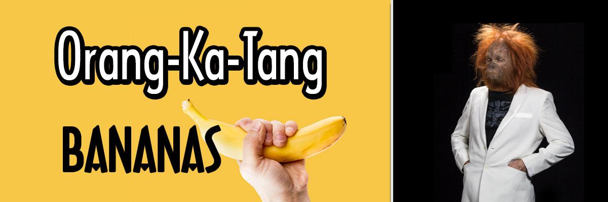 Orang-Ka-Tang - Banana